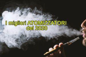 Atomizzatori Sigaretta Elettronica i migliori del 2020